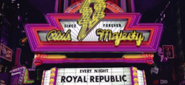News: ROYAL REPUBLIC – Hannes und Adam über die Entwicklung von »Club Majesty«