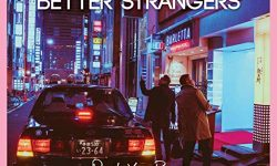 Better Strangers (D) – Taxi For Susie
