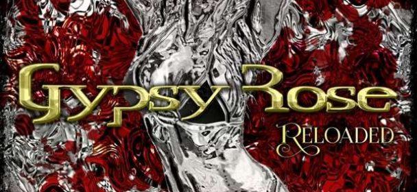 Gypsy Rose (S) – Reloaded