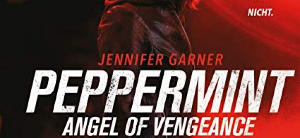 Peppermint – Angel of vengeance (Film)