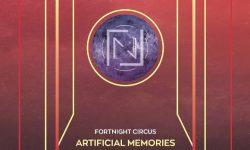 News: Fortnight Circus -neues Album ARTIFICIAL MEMORIES am 12.07.
