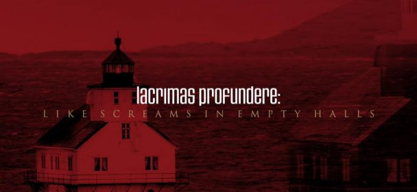 "News: LACRIMAS PROFUNDERE – Clippremiere von ""Like Screams In Empty Halls"" heute!"
