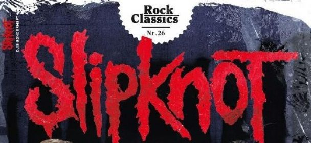 SLIPKNOT – Das Sonderheft (Rock Classics Nr. 26)