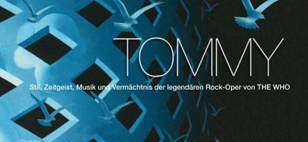 News: Ein Monumentalwerk erwacht zum Leben: TOMMY – – Rockoper von The Who – das Buch