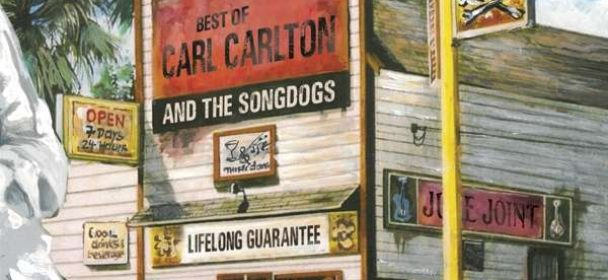 Carl Carlton & The Songdogs (D/USA) – Lifelong Guarantee: The Best Of