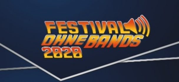 News: FESTIVAL OHNE BANDS – Aftermovie online – 28.-31.5.2020 in Hailtingen
