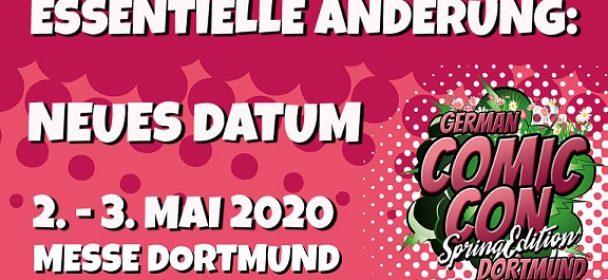 News: NEUES DATUM für die German Comic Con Spring Edition in Dortmund 2020 !!!