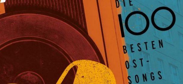 """News: """"Die 100 Besten Ostsongs"""" erscheint am 15.11. als 6-CD-Box und digital"""