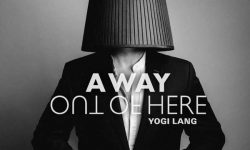 Yogi Lang (D) – A Way Out Of Here