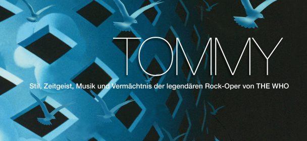 Chris Charlesworth und Mike McInnerney: Tommy – Stil, Zeigeist, Musik und Vermächtnis der legendären Rockoper von The Who