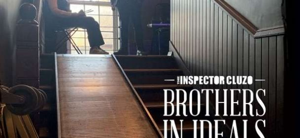 The Inspector Cluzo (F) – Brothers In Ideals: We The People Of The Soil Unplugged