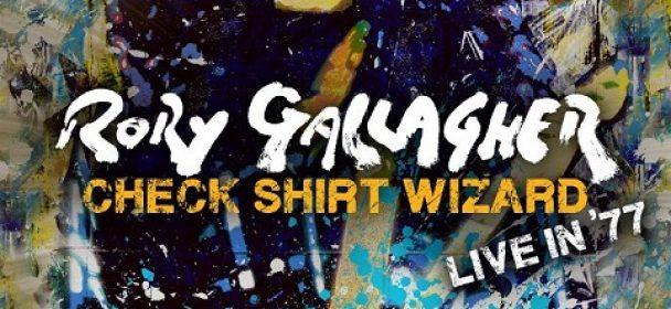 "News: Rory Gallagher: ""Check Shirt Wizard – Live In '77"" erscheint am 6.03. als 2CD-Set, 3LP-Version & digital"