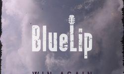 BlueLip (D) – Win Again