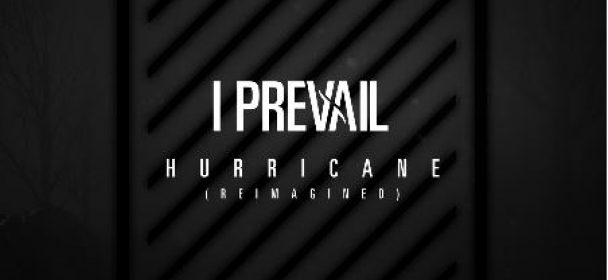"""News: I PREVAIL release acoustic version of hit song """"Hurricane"""""""