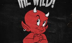 The Wild! (CDN) – Still Believe In Rock And Roll