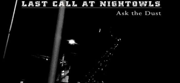 """News: Experimental dark jazz experts LAST CALL AT NIGHTOWLS unveil breathtaking video """"Ask The Dust"""""""