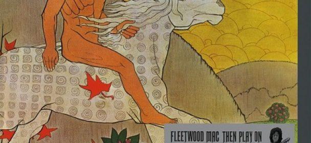 News: FLEETWOOD MAC – THEN PLAY ON – DIE BRANDNEUE WIEDERÖFFENTLICHUNG DES LEGENDÄREN DRITTEN ALBUMS DER BAND ALS CELEBRATION EDITION/ 18.09.