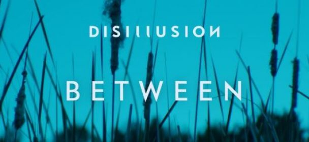 "News: Disillusion Release ""Between"" Video and Vinyl Single!"