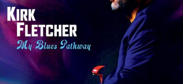 News: Kirk Fletcher: Blues, Soul und Funk vom Feinsten für unsere Zeit , neues Album am 25. September 2020