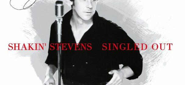 Shakin' Stevens (GB) – Singled Out