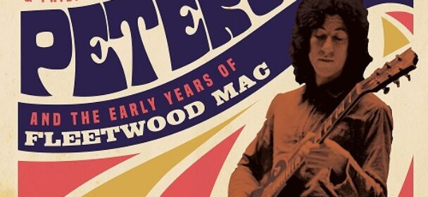 News: MICK FLEETWOOD & FRIENDS CELEBRATE THE MUSIC OF PETER GREEN AND THE EARLY YEARS OF FLEETWOOD MAC