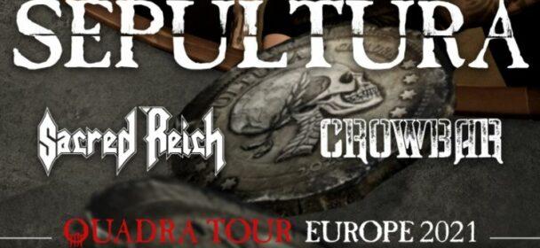 News: SEPULTURA – kündigen 'Quadra' Europa Tournee 2021 mit SACRED REICH und CROWBAR an!