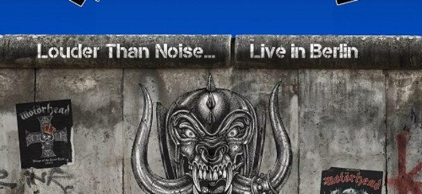 """News: MOTÖRHEAD – """"LOUDER THAN NOISE… LIVE IN BERLIN"""" – neue Single/ Video """"Rock It"""" online!"""