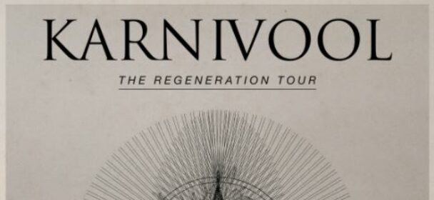 News: KARNIVOOL reschedule The Regeneration Tour to April/May 2022