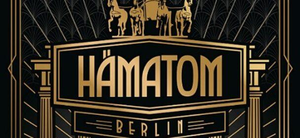 """HÄMATOM – """"Berlin – Ein akustischer Tanz auf dem Vulkan"""""""