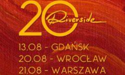 """News: """"Riverside – 20""""! Zum 20jährigen gibt es ein paar Livegigs durch Polen!"""