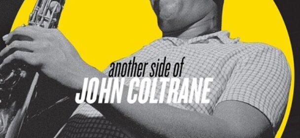 """News: Von John Coltrane erscheint am 20.08. das Album """"Another Side Of John Coltrane"""" auf CD, Doppel-LP"""