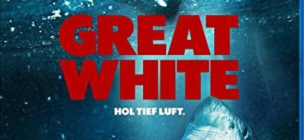 Great White – Hol tief Luft (Film)