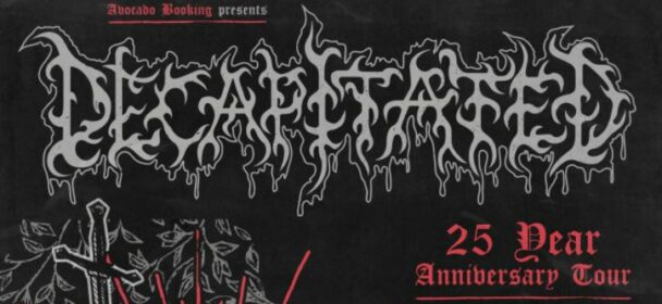 News: DECAPITATED ANNOUNCE 25 YEAR ANNIVERSARY EU/UK TOUR DATES FOR 2022 !!!