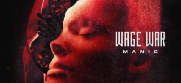 """News: WAGE WAR announce new album """"Manic"""" & share new song """"Circle The Drain"""""""