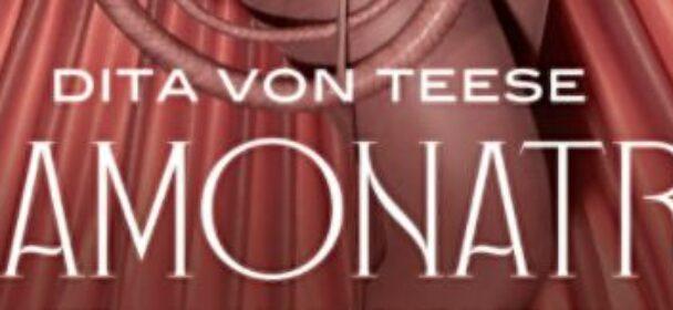 News: Dita Von Teese – zusätzliche Termine für die verlegte Tour 2022!